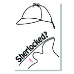 Sherlock is a popular subject for movies, books and such - are you Sherlocked?